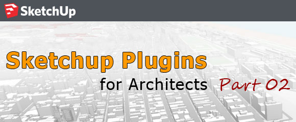 Sketchup Plugins for Architects